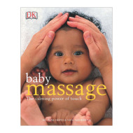 Baby Massage: The Calming Power of Touch Book