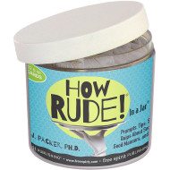 How Rude In A Jar
