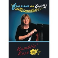 Sing Along with Susie Q – Ramblin' Rose Sing-Along DVD
