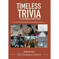 Timeless Trivia DVD – Episode 9 – The Turbulent Sixties