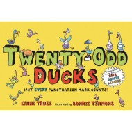 Twenty-Odd Ducks: Why, Every Punctuation Mark Counts! Book
