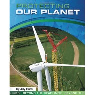 Protecting Our Planet (Beyond The Headlines) Book