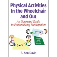Physical Activities In the Wheelchair and Out Book