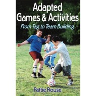 Adapted Games & Activities: From Tag to Team Building Book
