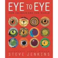 EYE TO EYE HOW ANIMALS SEE THE WORLD BOOK