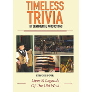 Timeless Trivia DVD – Lives and Legends of the Old West