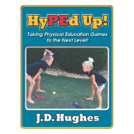 J.D. Hughes HyPEd Up! P.E. Games Book