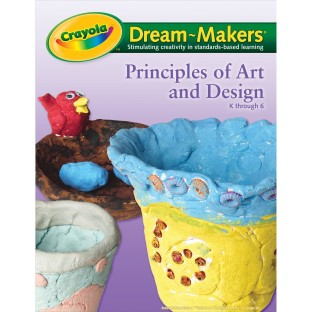 DREAM MAKERS GUIDE PRINCIPLES OF ART AND DESIGN