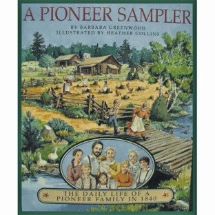 Pioneer Sampler – The Daily Life of a Pioneer Book