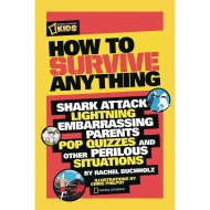 National Geographic How to Survive Anything Book
