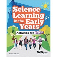 Science Learning in the Early Years: Activities for PreK-2 Book