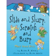 Slide and Slurp, Scratch and Burp: More About Verbs Book