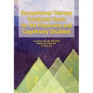 Occupational Therapy Treatment Goals for the Physically and Cognitively Disabled