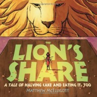The Lion's Share: A Tale of Halving Cake and Eating It, Too Book