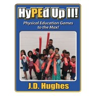HyPEd Up! II Physical Education to the Max Book by J.D. Hughes