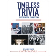 Timeless Trivia DVD – Episode 8 – Hail To The Chiefs