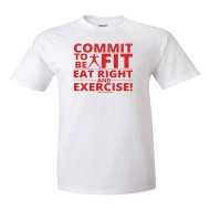 Commit To Be Fit T-Shirt, QTY 1 To 35 Shirts,