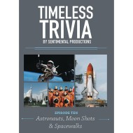 Timeless Trivia DVD – Episode 10 – Astronauts, Moon Shots & Spacewalks