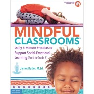 Mindful Classrooms™: Daily 5-Minute Practices to Support Social-Emotional Learning Book