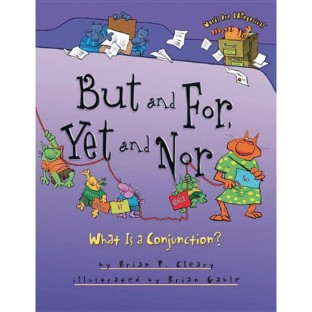 But and For Yet and Nor: What is a Conjunction? Book - Image 1 of 1