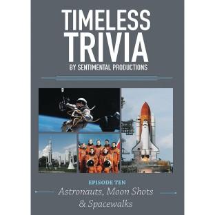 Timeless Trivia DVD – Episode 10 – Astronauts, Moon Shots & Spacewalks